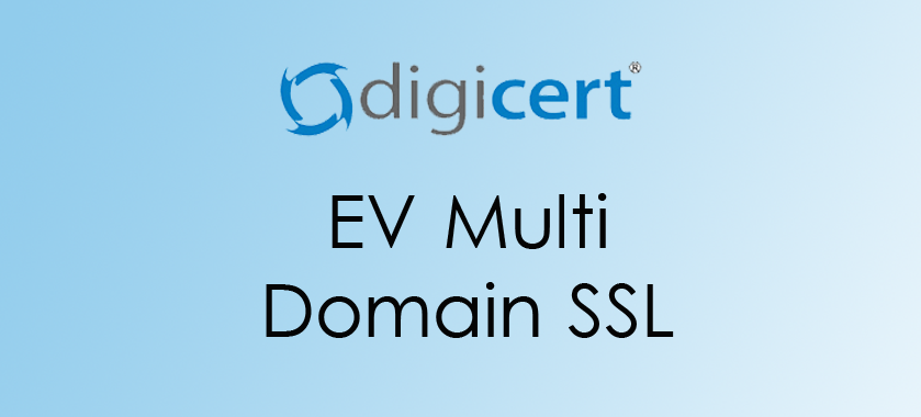 Digicert EV Multi Domain SSL
