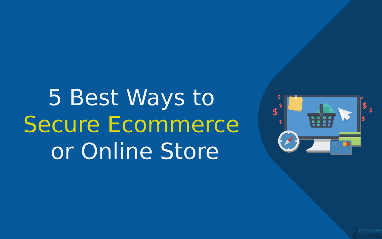 5 Best Ways to Secure Ecommerce or Online Store