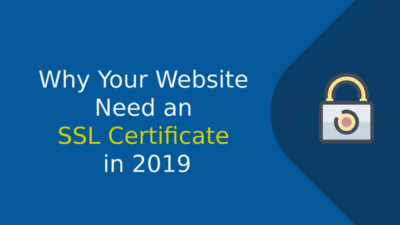 Why Your Website Need an SSL Certificate in 2019