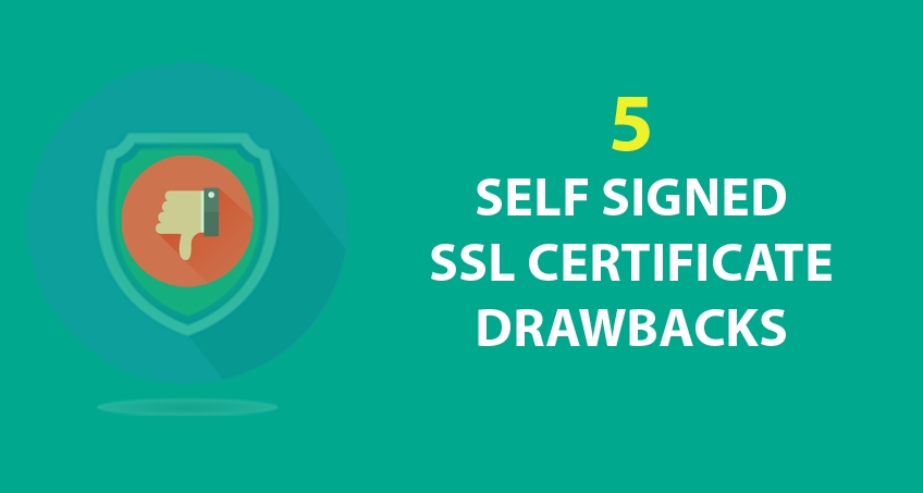 self signed ssl certificate drawbacks