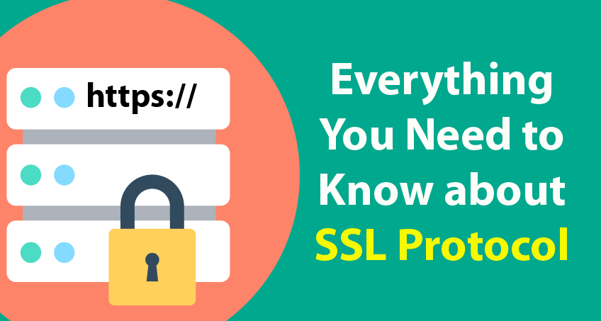 Everything You Need to Know about SSL protocol