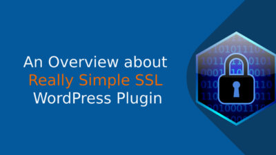 An Overview about Really Simple SSL WordPress Plugin