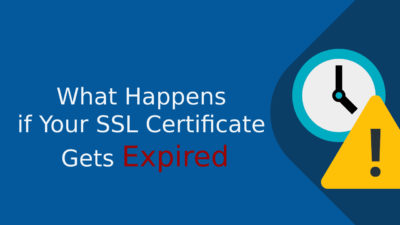 What happens if your SSL certificate gets expired