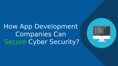 How App Development Companies Can Secure Cyber Security