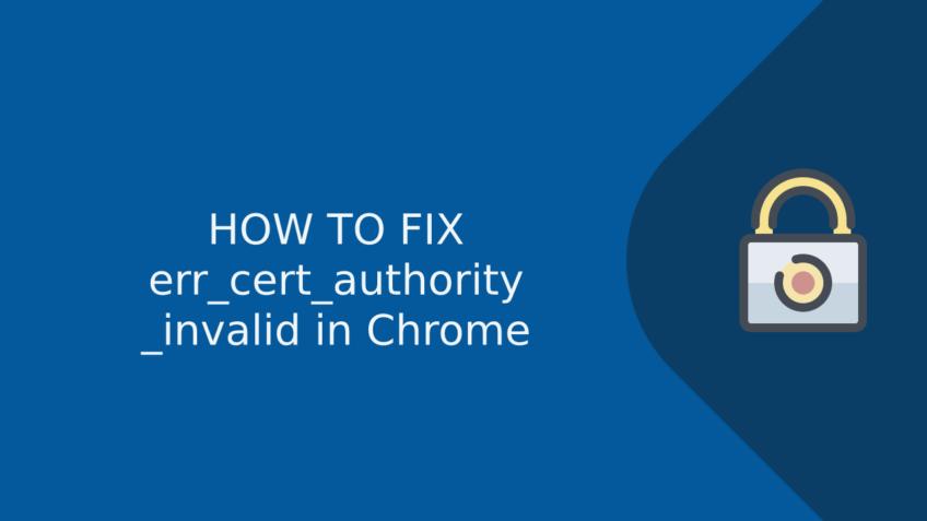 Fix err_cert_authority_invalid in Chrome