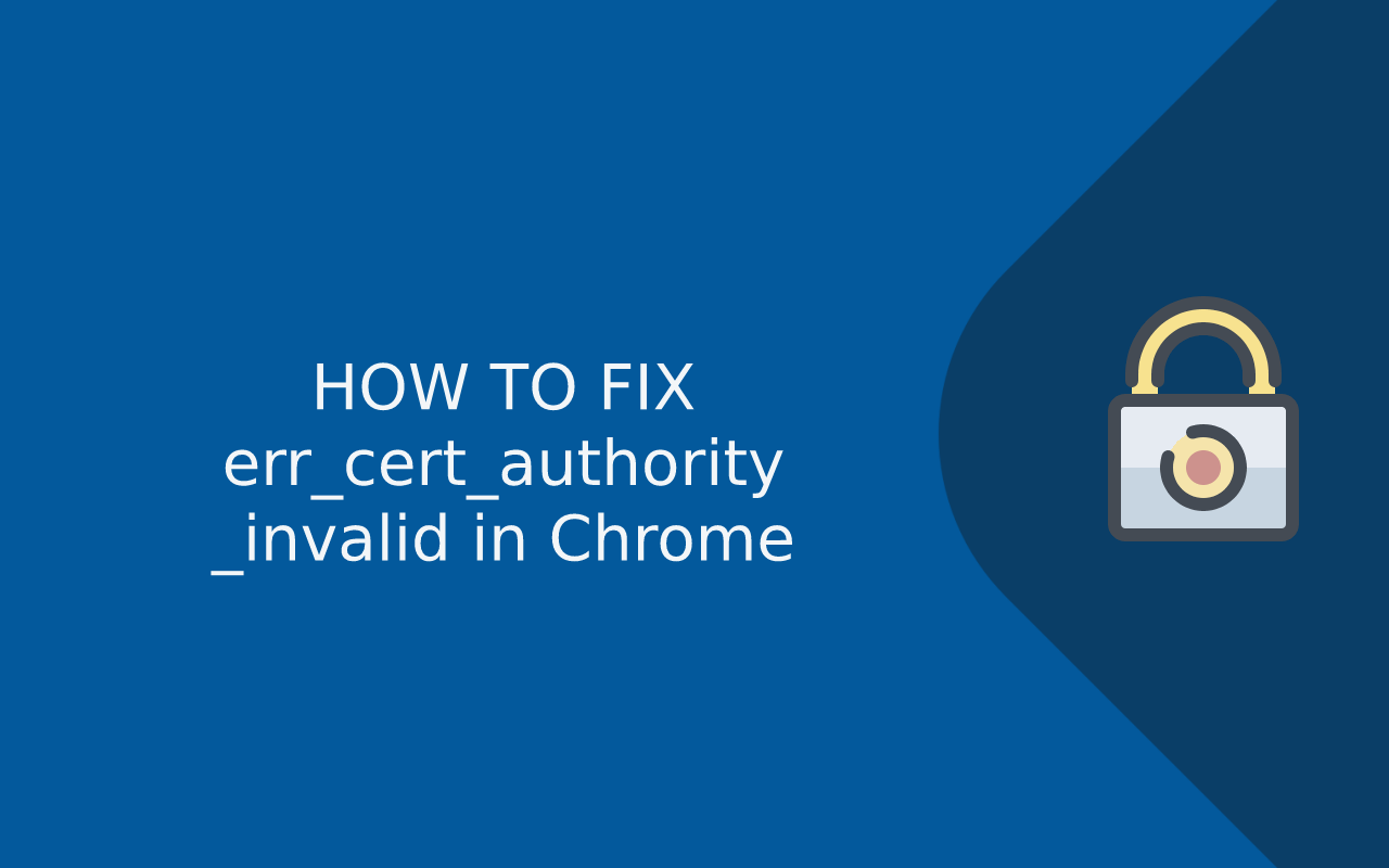 Fix err_cert_authority_invalid in Chrome
