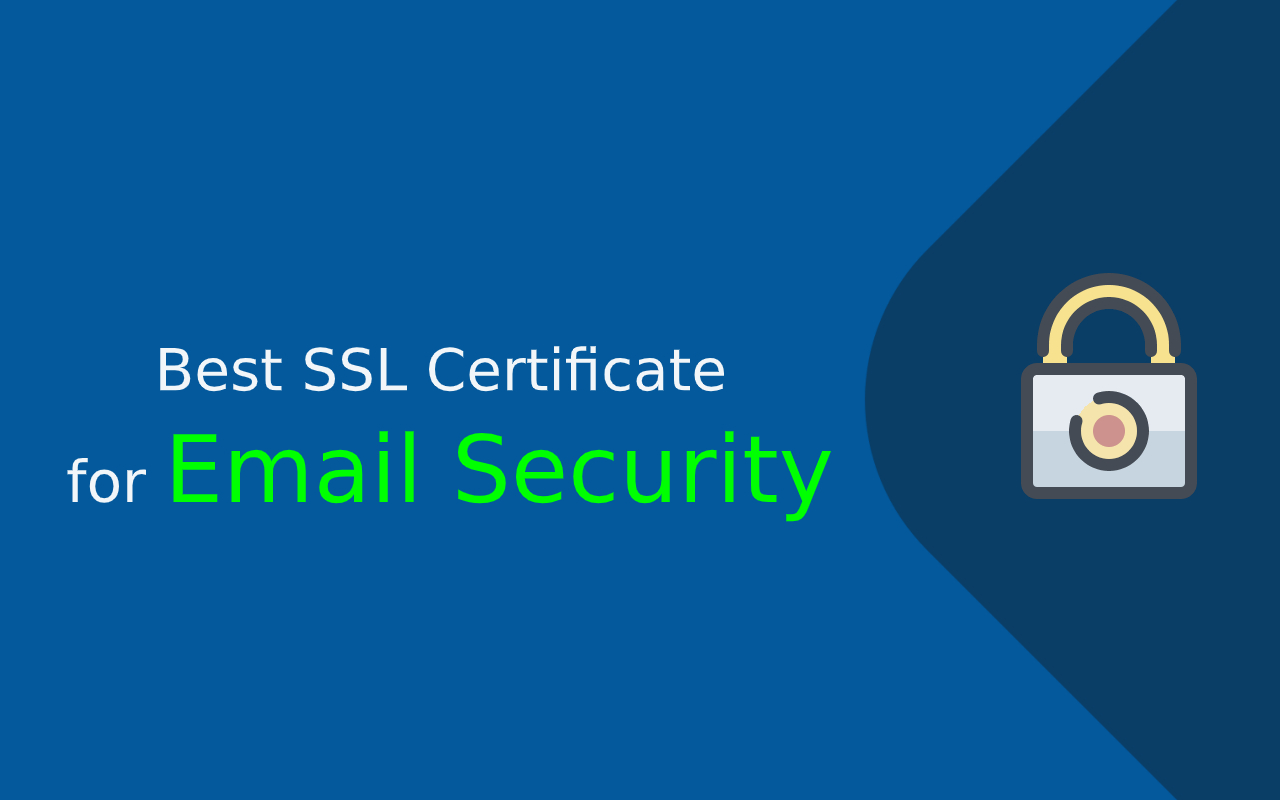 Best SSL Certificate for Emails Security