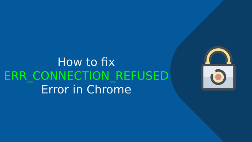 How to fix ERR_CONNECTION_REFUSED error in chrome – Compare Cheap SSL