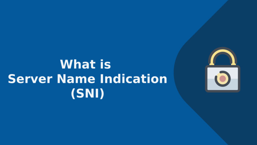 What is Server Name Indication (SNI) & How it Works