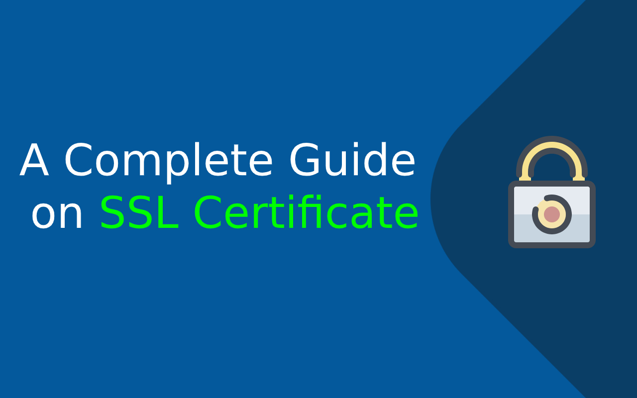 A Complete Guide on SSL Certificate