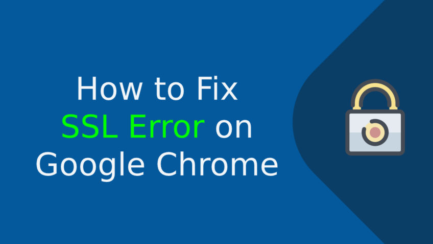 How to Solve / Fix SSL Certificate Error in Google Chrome? – Compare Cheap SSL