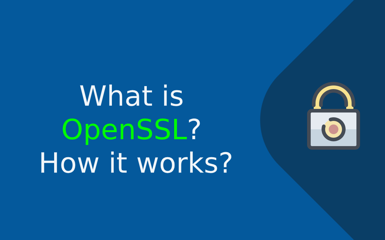 What is OpenSSL and how it works
