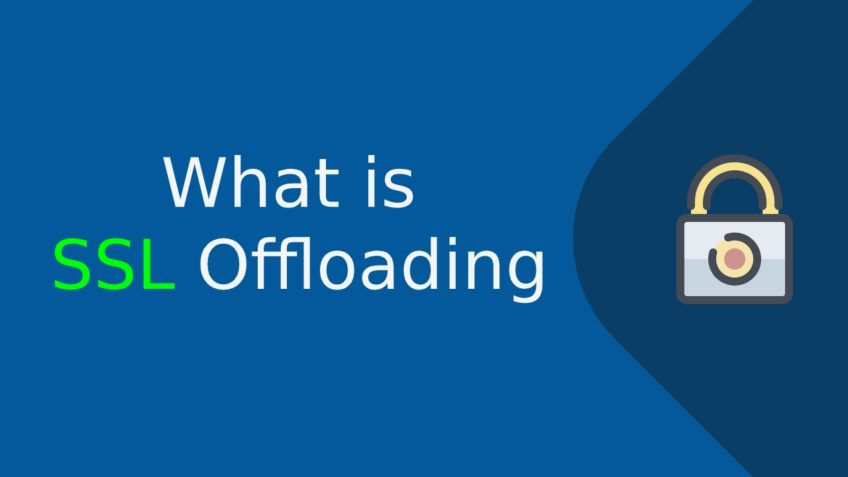 What is SSL Offloading