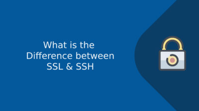 SSH vs SSL? Difference between SSH and SSL