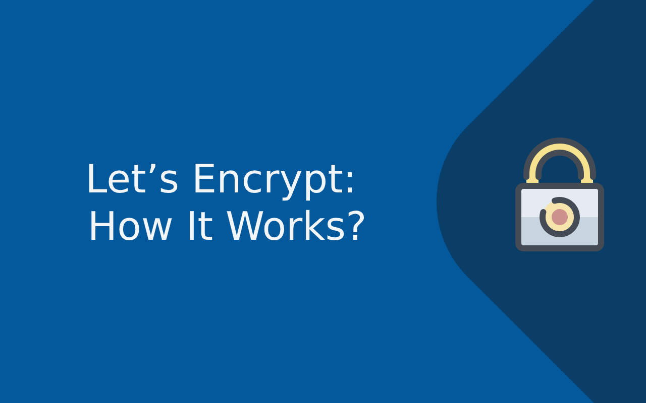 Let's Encrypt: How It Works?