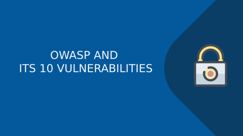 OWASP AND ITS 10 VULNERABILITIES