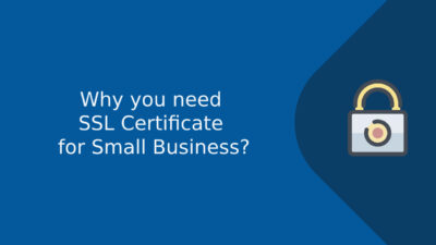 Why you need SSL Certificate for Small Business?