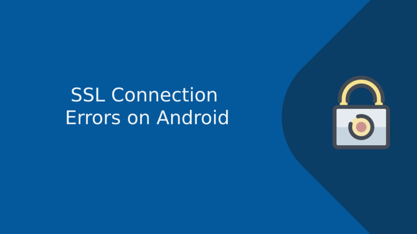 SSL Connection Errors on Android