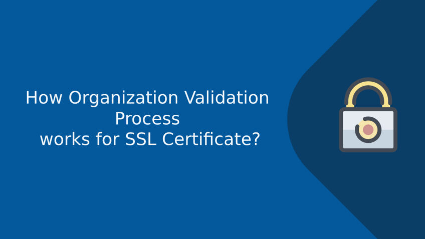 How Organization Validation Process works for SSL Certificate?