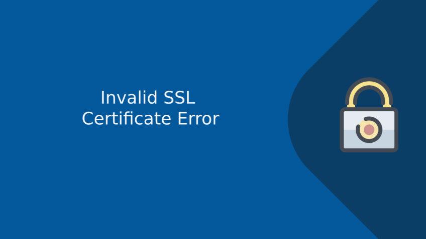 Invalid SSL Certificate Error