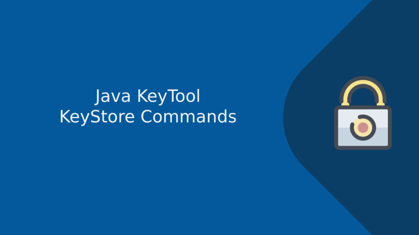Java KeyToolKeyStore Commands