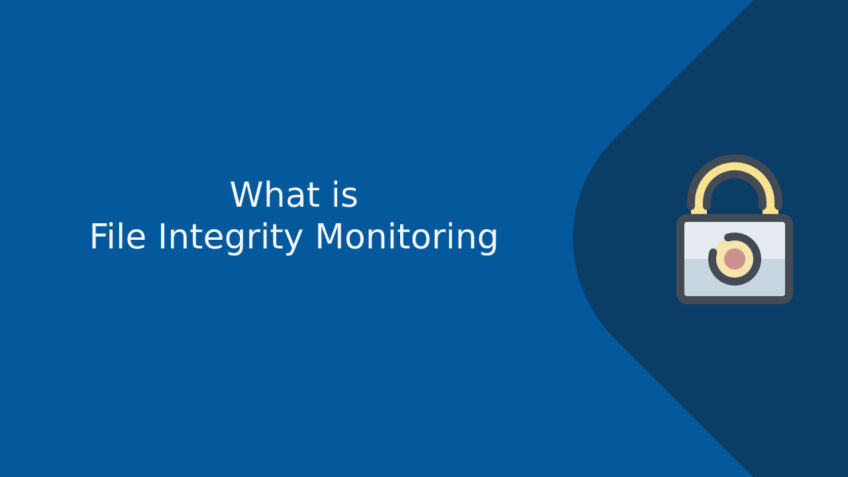 What is file integrity monitoring