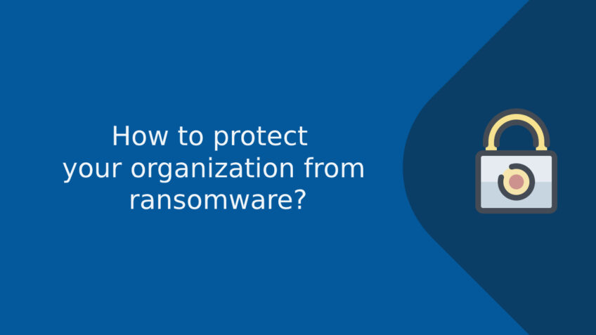 How to protect your organization from ransomware