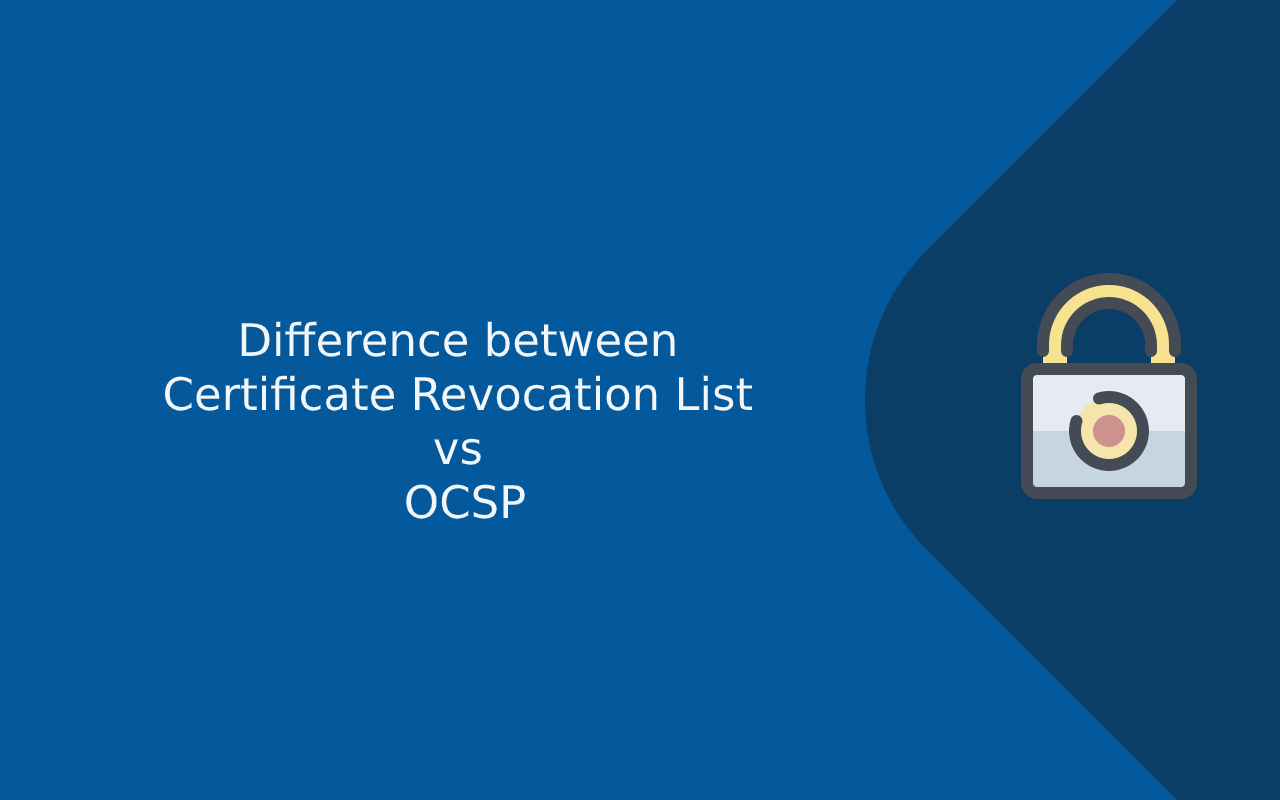 certificate difference between ocsp revocation vs crl