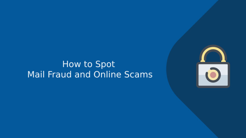 How to Spot Mail Fraud and Online Scams