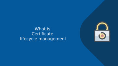 Certificate lifecycle management