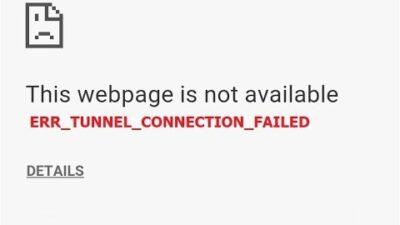 Fix ERR_TUNNEL_CONNECTION_FAILED in Google Chrome